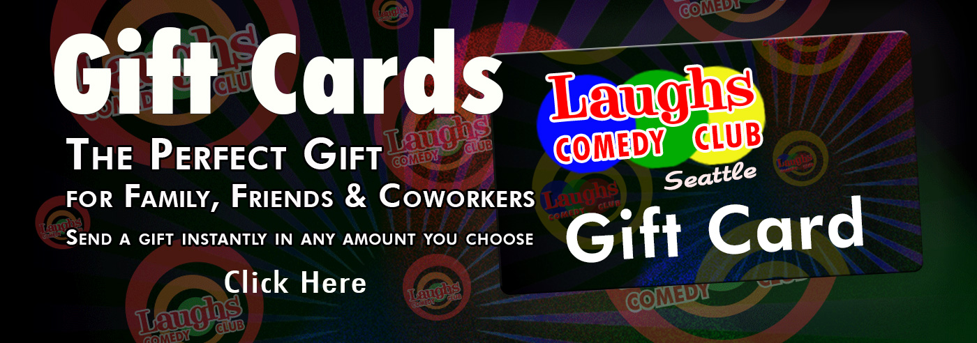 Gift Cards for Laughs Comedy Club in Seattle