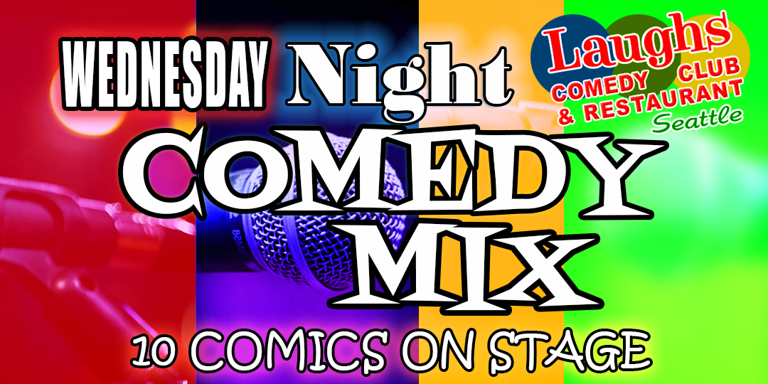 Wednesday Night Comedy Mix at Laughs Comedy Club in Seattle